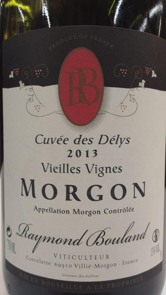 Raymond Bouland – Cuvée des Délys 2013 – Vieilles Vignes – Morgon