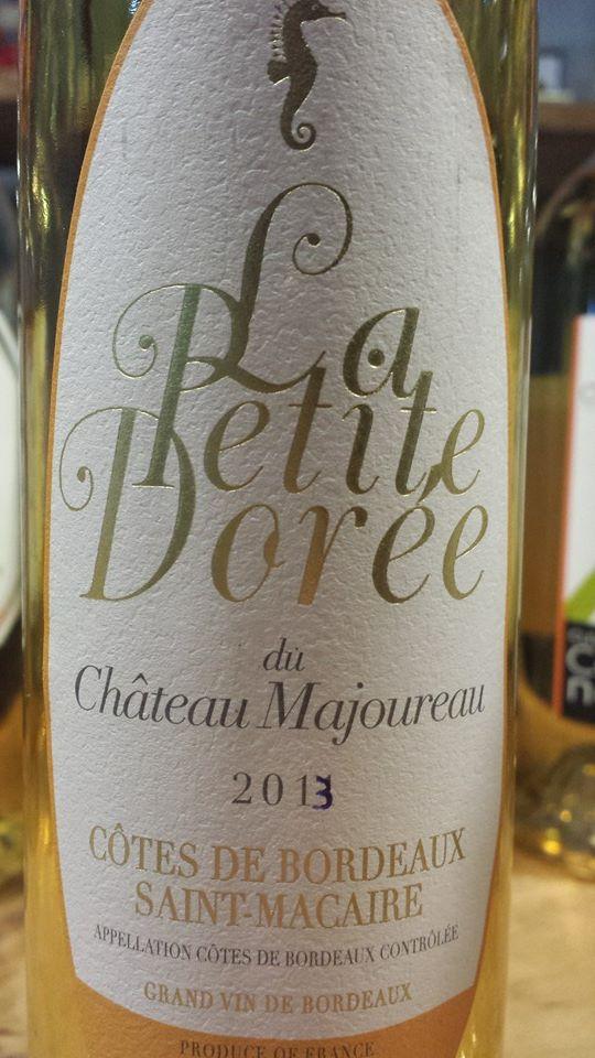 Château Majoureau – La Petite Dorée 2013 – Côtes-de-Bordeaux Saint Macaire