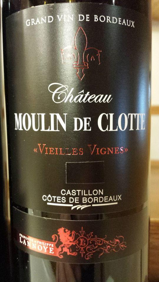 Château Moulin de Clotte – Vieilles Vignes 2012 – Castillon Côtes-de-Bordeaux