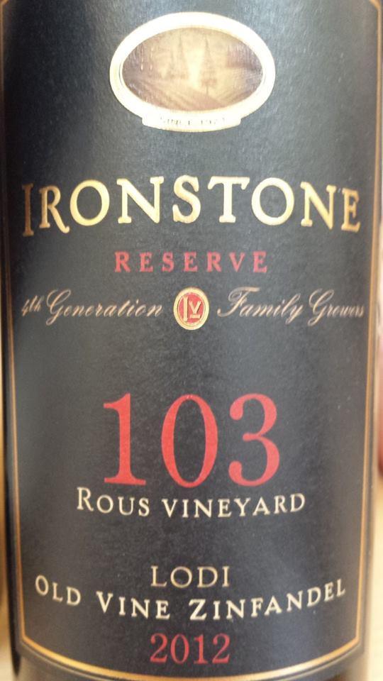 Ironstone – Reserve 103 Rous Vineyard – Old Vine Zinfandel 2012 – Lodi