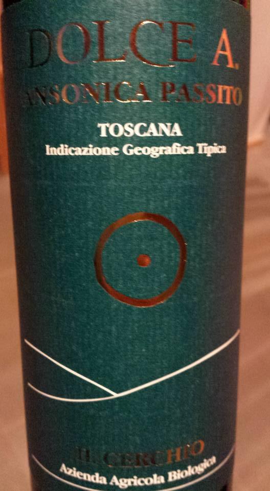 Il Cerchio – Dolce A. 2013 – Ansonica Passito – Toscana