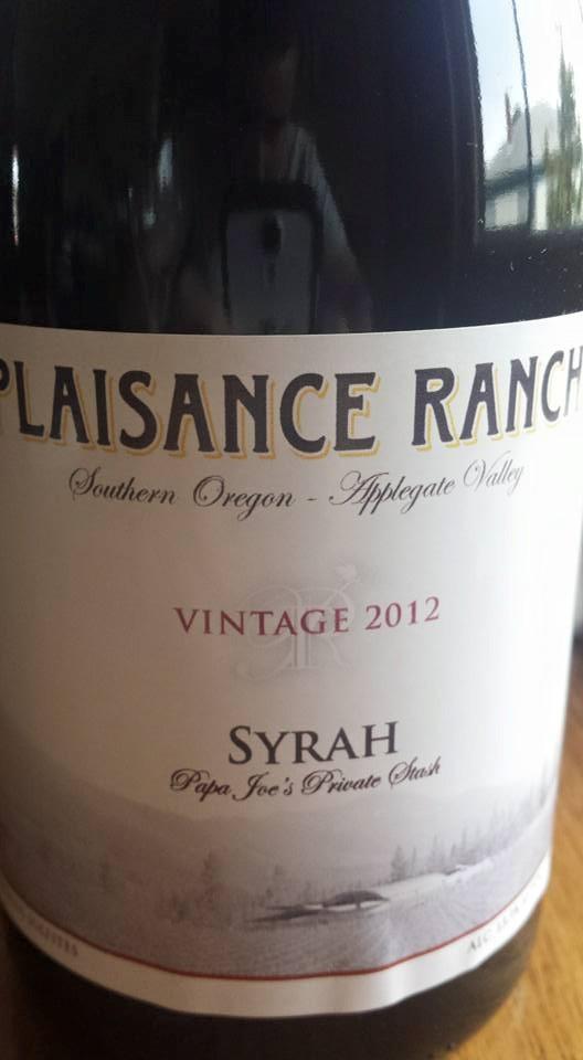 Plaisance Ranch – Syrah Vintage 2012 – Papa Joe's Private Statsh – Southern Oregon – Applegate Valley