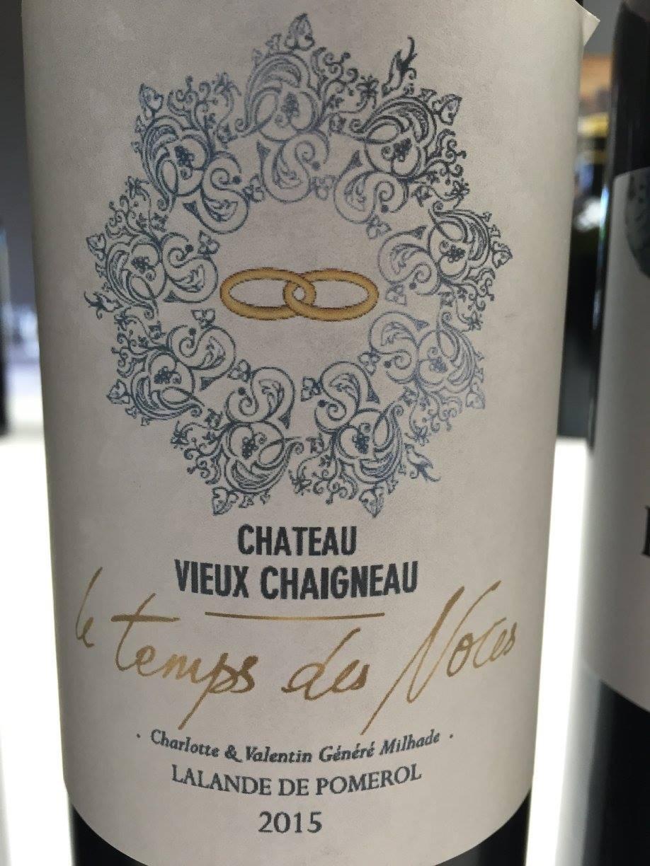 Château Vieux Chaigneau – Le Temps des Noces 2015 – Lalande-de-Pomerol