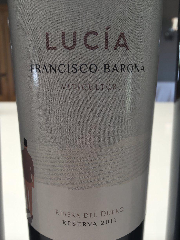 Lucia – Francisco Barona – Reserva 2015 – Ribera del Duero