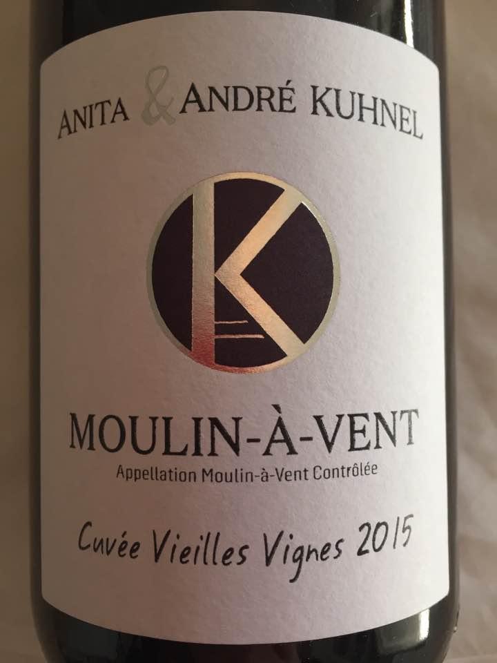 Anita & André Kuhnel – Cuvée Vieilles Vignes 2015 – Moulin à Vent