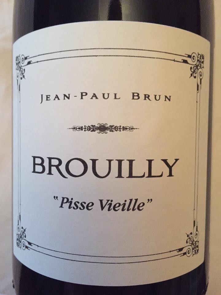 Jean-Paul Brun – Pisse Vieille 2015 – Brouilly