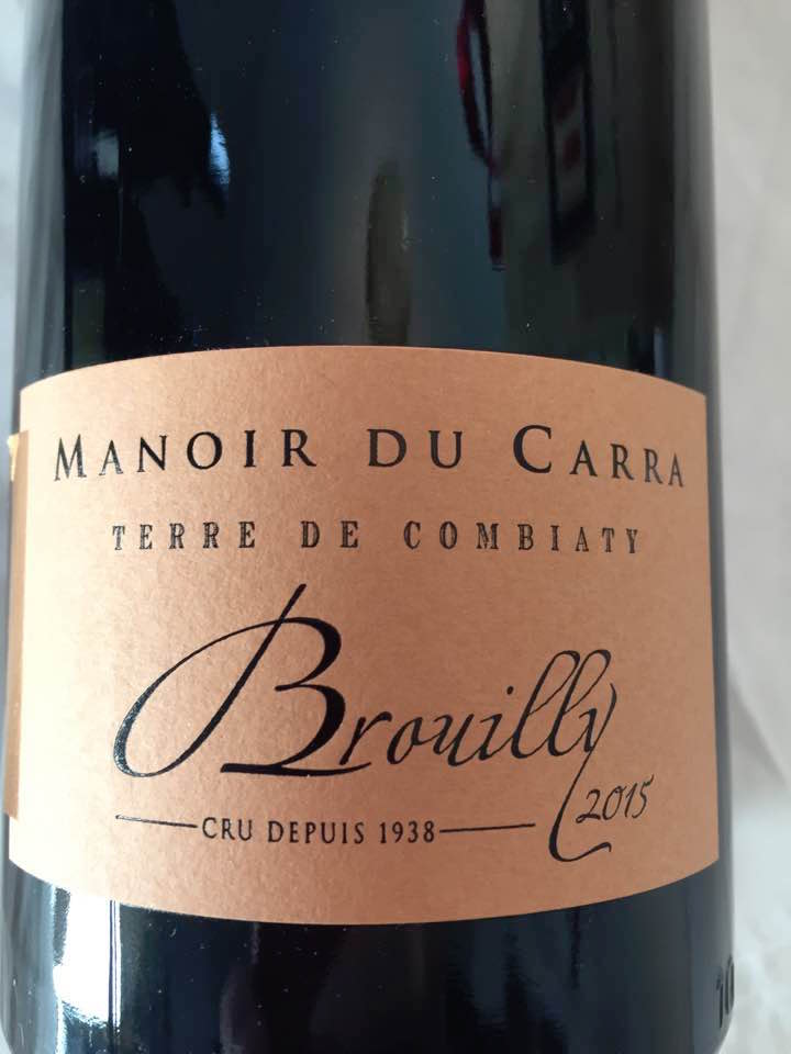 Manoir du Carra – Terre de Combiaty 2015 – Brouilly