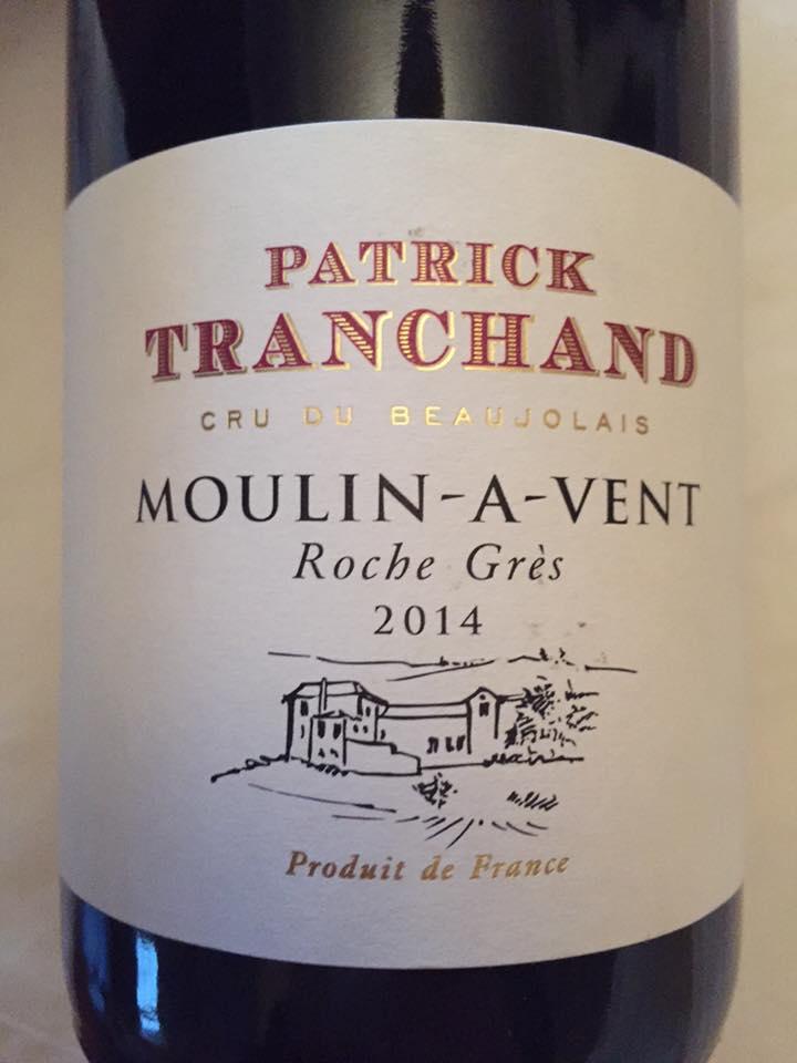 Patrick Tranchand – Roche Grés 2014 – Moulin-à-Vent