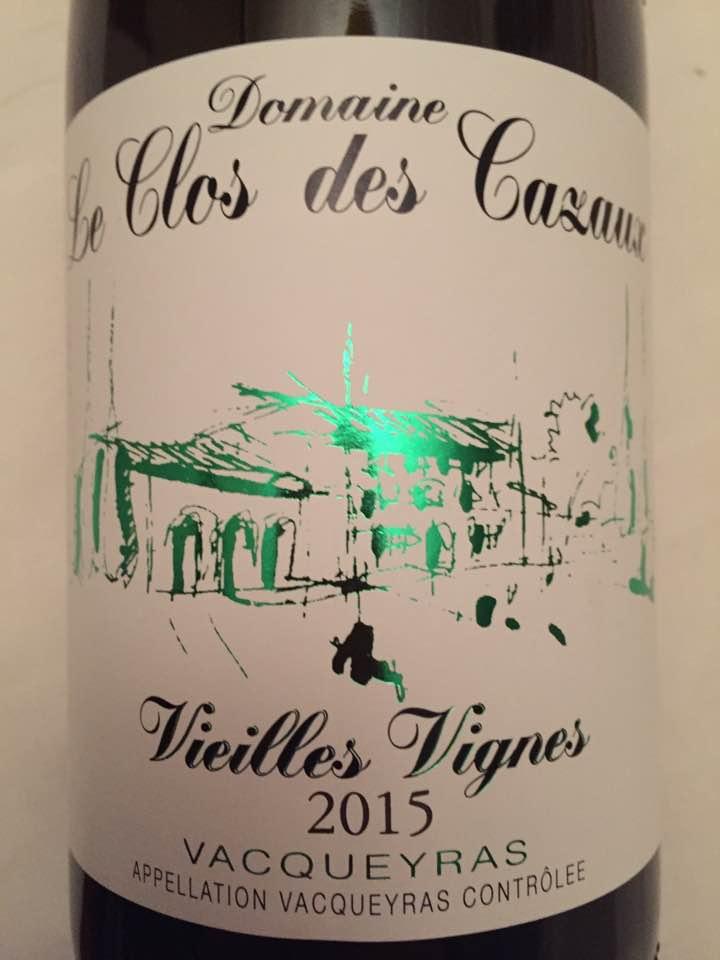 Domaine Le Clos des Cazaux – Vieilles Vignes 2015 – Vacqueyras