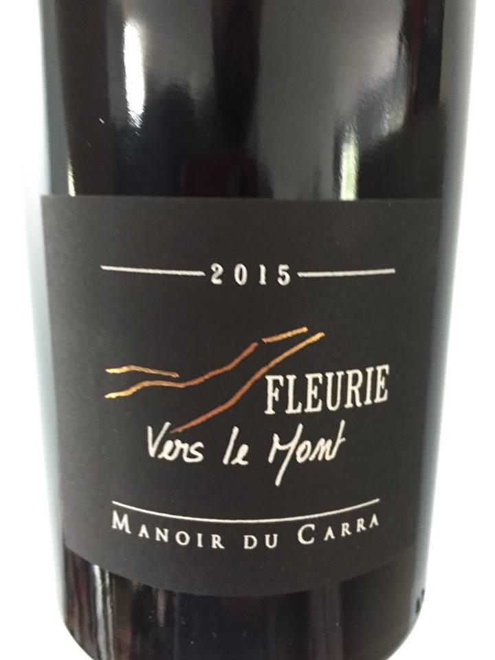 Manoir du Carra – Vers le Mont 2015 – Fleurie