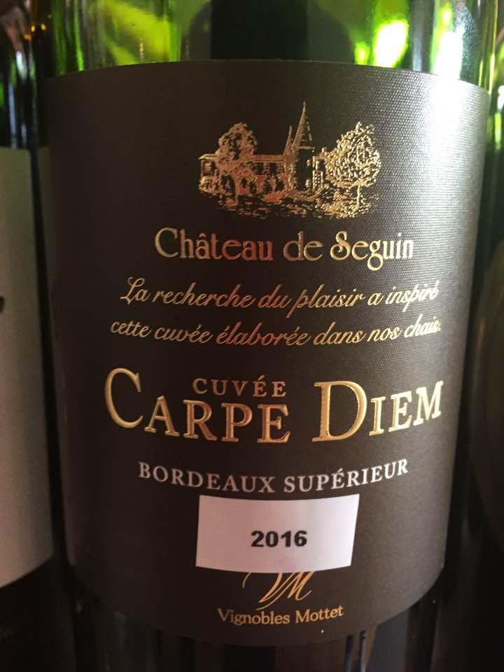 Château de Seguin – Cuvée Carpe Diem 2016 – Bordeaux Supérieur