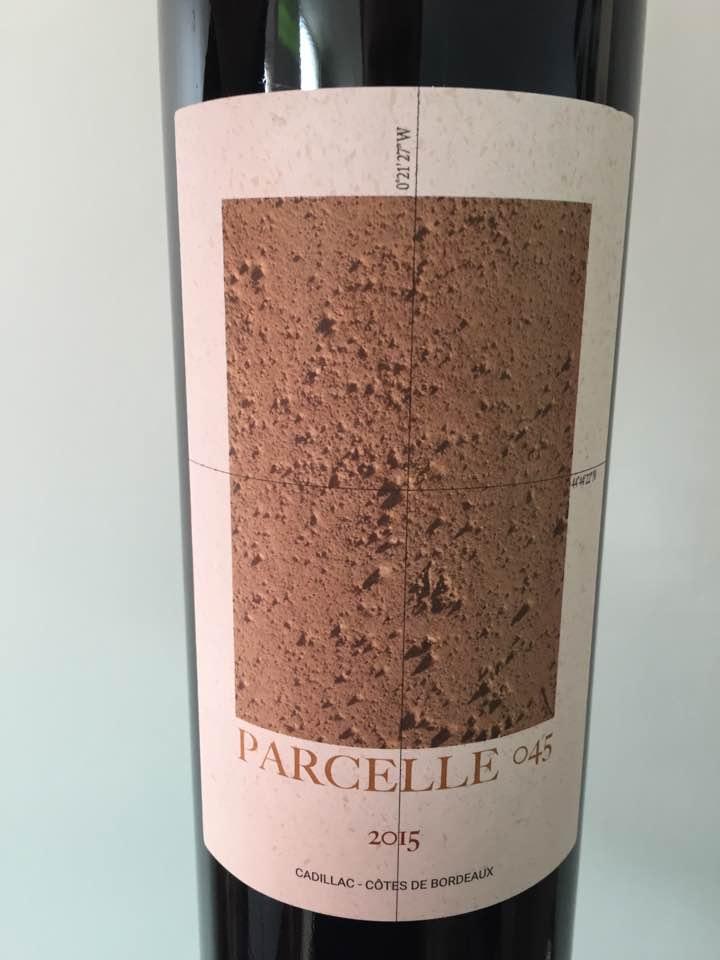 Parcelle 045 – 2015 – Cadillac Côtes de Bordeaux