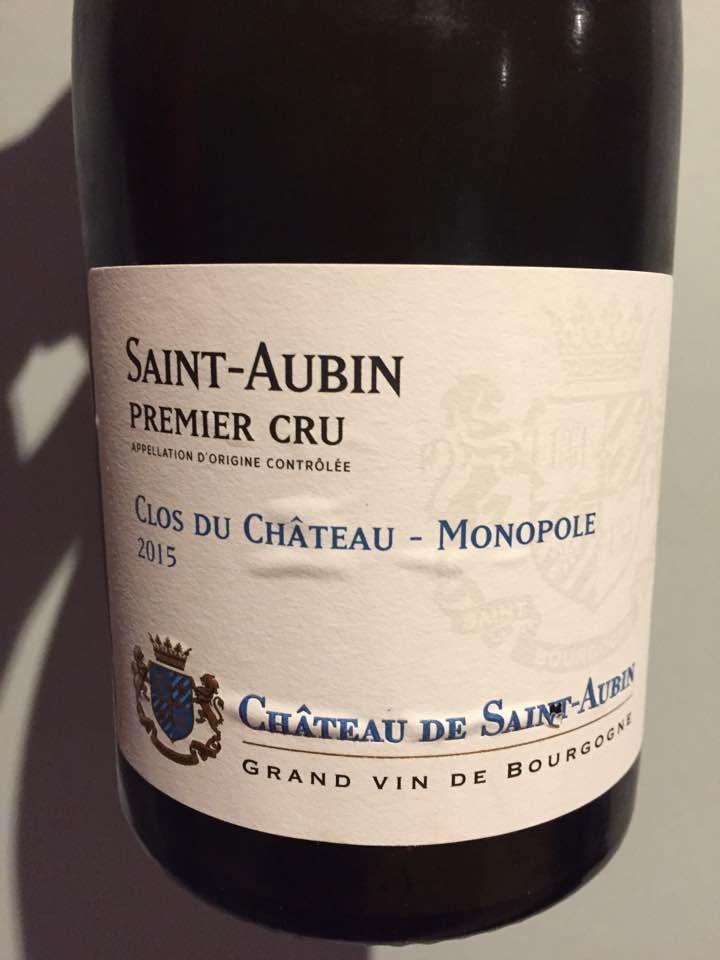 Château de Saint-Aubin – Clos du Château 2015 – Monopole – Saint-Aubin Premier Cru