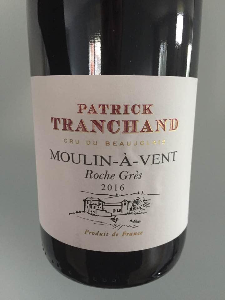 Patrick Tranchand – Roche Grès 2016 – Moulin-à-Vent