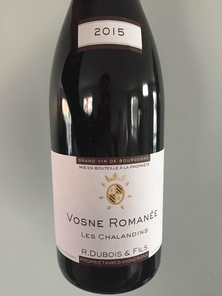 R. Dubois & Fils – Les Chalandins 2015 – Vosne Romanée