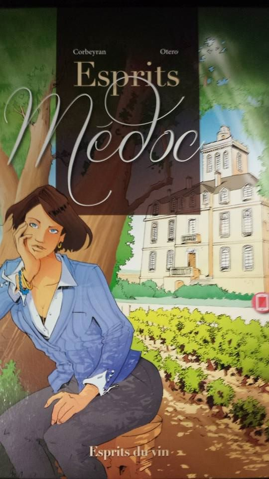 "« Esprits Médoc », the first ""transmedia-comic"" book about winetourism and Bordeaux wineries"