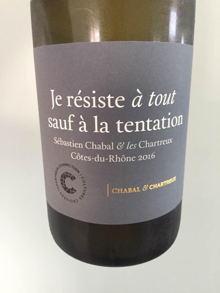 Chabal & Chartreux – Je résiste à tout sauf à la tentation 2016 – Côtes-du- Rhône