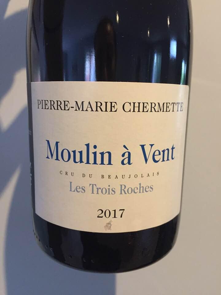 Pierre-Marie Chermette – Les Trois Roches 2017 – Moulin-à-Vent